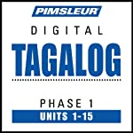 Tagalog Phase 1, Units 1 - 15: Learn to Speak and Understand Tagalog with Pimsleur Language Programs |  Pimsleur