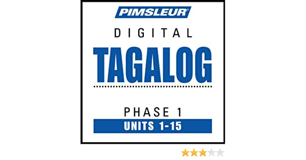 Tagalog Phase 1, Units 1 - 15: Learn to Speak and Understand Tagalog with Pimsleur Language Programs