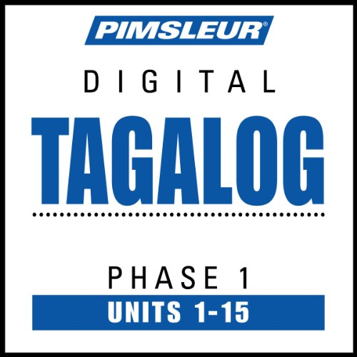 Tagalog Phase 1, Units 1 - 15: Learn to Speak and Understand...