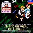 My Favorite Opera For Children