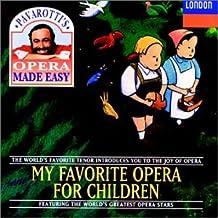 Pavarotti's Opera Made Easy-My Favourite Opera For Children