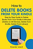How to Delete Books from Your Kindle: Step by Step Guide to Delete Books from Your Kindle in Minutes (Delete on All Devices, Delete from Kindle, Delete from Library)