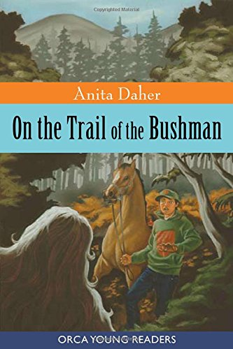 Download On the Trail of the Bushman (Orca Young Readers) pdf