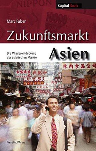 Zukunftsmarkt Asien: Die Entdeckung der asiatischen Märkte