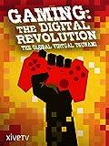 Gaming: The Digital Revolution, the Global Virtual Tsunami