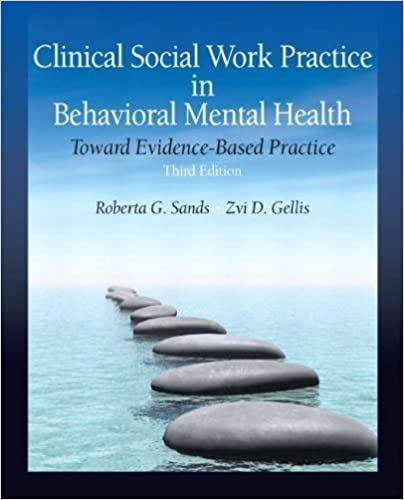 Book Clinical Social Work Practice in Behavioral Mental Health: Toward Evidence-Based Practice (3rd Edition) by Sands, Roberta G. Published by Pearson 3rd (third) edition (2011)