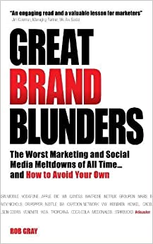 Book Great Brand Blunders: Marketing Mistakes, Social Media Fiascos, Classic Brand Failures...and How to Avoid Making Your Own