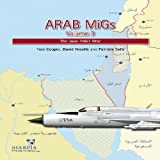 Arab Migs, Tom Cooper and David Nicolle, 0982553994