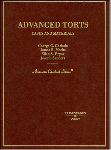 Advanced Torts, Cases And Materials (American Casebook Series)