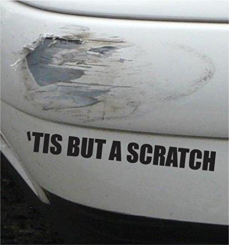 Tis but a scratch funny bumper sticker vinyl decal car accident crash dent mark