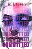 Committed (30 Days Book 2)