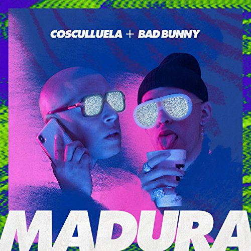 Madura (feat. Bad Bunny) [Explicit]