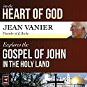 Into the Heart of God: Jean Vanier Explores the Gospel of John in the Holy Land Audiobook by Jean Vanier Narrated by Jean Vanier
