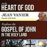 Into the Heart of God: Jean Vanier Explores the Gospel of John in the Holy Land | Jean Vanier
