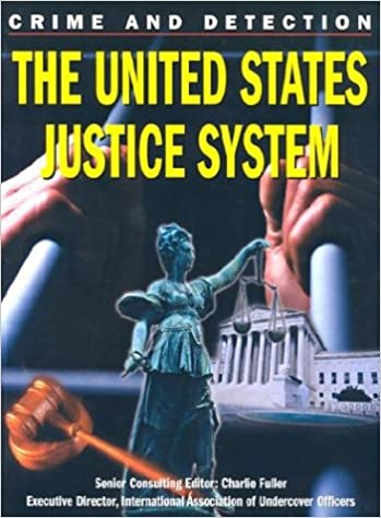 The United States Justice System (Crime and Detection)