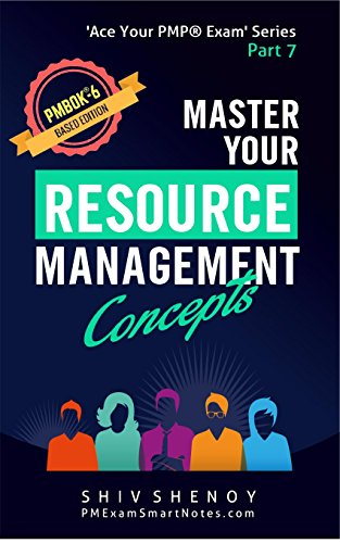 Master Your Resource Management Concepts: For PMBOK® 6th Edition - Essential PMP® Concepts Simplified (Ace Your PMP® Exam Book 7) (English Edition)