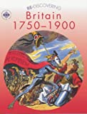 Re-discovering Britain 1750-1900  Pupil's Book: Students' Book (ReDiscovering the Past)