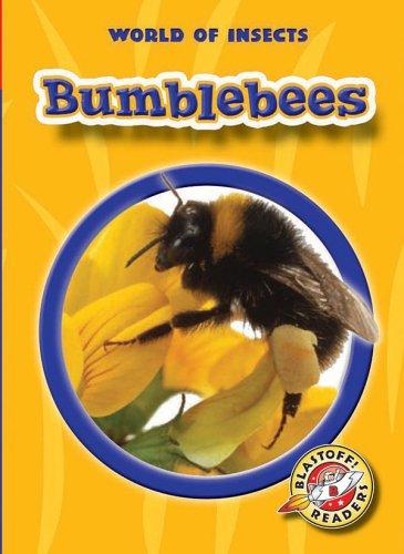 Bumblebees (Blastoff! Readers: World of Insects) (Blastoff Readers. Level 2) ebook