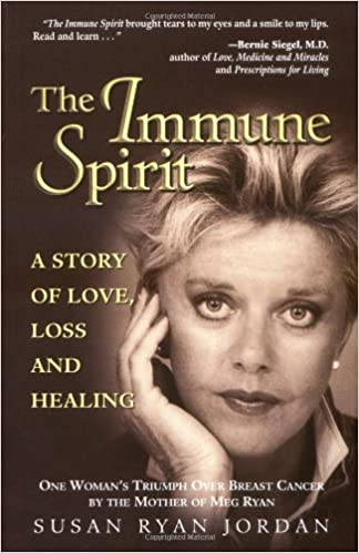 The Immune Spirit A Story Of Love Loss And Healing Susan Ryan