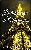 La búsqueda de Alexandra (Spanish Edition)