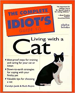C I G: To Living With A Cat: Complete Idiot's Guide (Complete Idiot's Guide to)