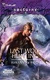 """Last Wolf Hunting (Silhouette Nocturne)"" av Rhyannon Byrd"
