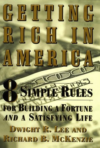Download Getting Rich In America: Eight Simple Rules For Building A Fortune-And A Satisfying Life pdf epub