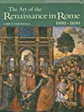 The Art of the Renaissance in Rome, 1400-1600, Loren Partridge, 0131938320