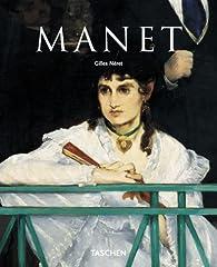 Edouard Manet. Le premier des modernes par Gilles Néret