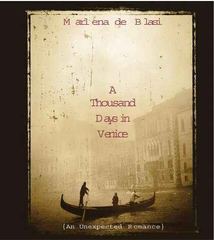 Download A Thousand Days in Venice: An Unexpected Romance pdf