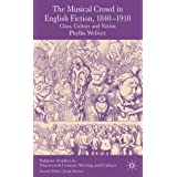 The Musical Crowd in English Fiction, 1840-1910: Class, Culture and Nation (Palgrave Studies in Nineteenth-Century Writing and Culture) by Phyllis Weliver (14-Nov-2006) Hardcover