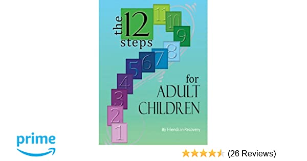 12 Steps for Adult Children: Friends in Recovery: 9780941405126:  Amazon.com: Books