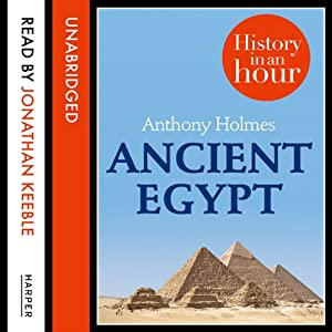 Ancient Egypt: History in an Hour Audiobook