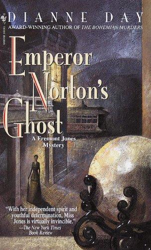 Emperor Norton's Ghost: A Fremont Jones Mystery (Fremont Jones Mysteries (Paperback))