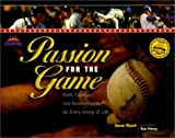 img - for Passion for the Game: Faith, Courage, and Dtermination for Every Inning of Life (The Heart of a Champion) book / textbook / text book