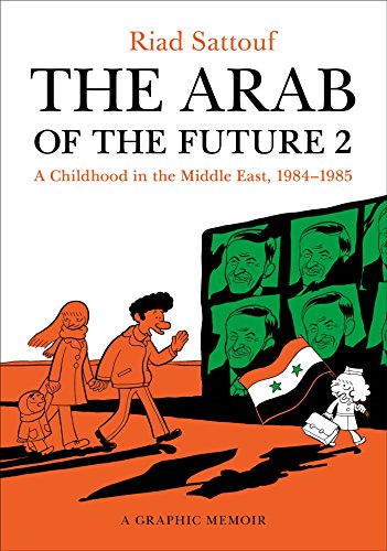 (The Arab of the Future 2: A Childhood in the Middle East, 1984-1985: A Graphic Memoir)