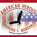 American Heroes Audiobook by Edmund Morgan Narrated by David Chandler