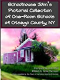 Schoolhouse John's Pictorial Collection of One-Room Schools of Otsego County, NY