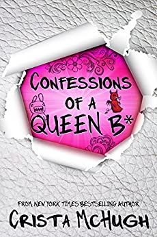 Confessions of a Queen B* (The Queen B* Book 1) by [McHugh, Crista]