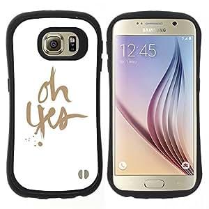 "Pulsar iFace Series Tpu silicona Carcasa Funda Case para Samsung Galaxy S6 , Oh Sí minimalista Oro Texto blanco limpio"""