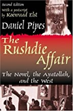 The Rushdie Affair: The Novel, the Ayatollah, and the West