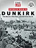 TIME-LIFE World War II: Dunkirk: One Rescue. Nine Days. 340,000 Lives Saved.