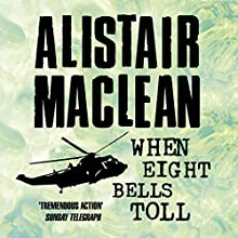 When Eight Bells Toll Audiobook by Alistair MacLean Narrated by Jonathan Oliver