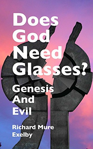 Does God Need Glasses?: Evil and Genesis