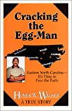 Cracking the Egg-Man, Homer W. Walker, 1878647806