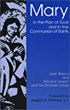 Mary in the Plan of God and in the Communion of the Saints, Alain Blancy, 0809140691