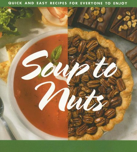 Soup to Nuts: Quick and Easy Recipes for Everyone to Enjoy pdf epub
