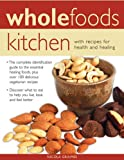 Wholefoods Kitchen, Nicola Graimes, 1846818575