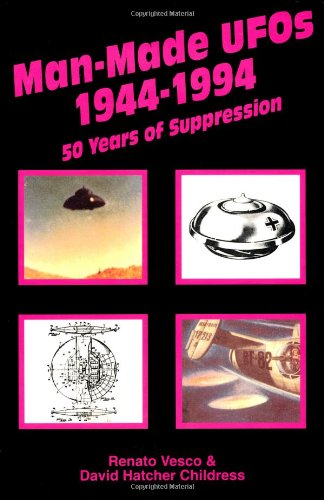 Man-Made UFOs 1944-1994: 50 Years of Suppression