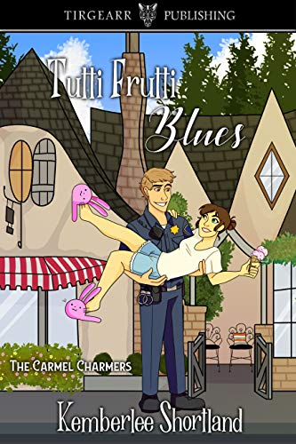Book: Tutti-Frutti Blues (Carmel Charmers Series Book 1) by Kemberlee Shortland